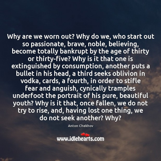 Image, Why are we worn out? Why do we, who start out so