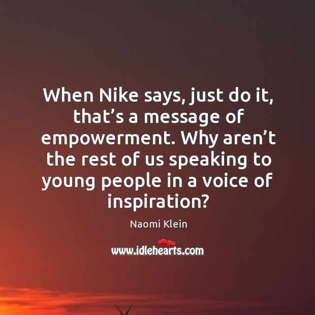 Why aren't the rest of us speaking to young people in a voice of inspiration? Image