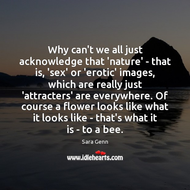 Why can't we all just acknowledge that 'nature' – that is, 'sex' Image