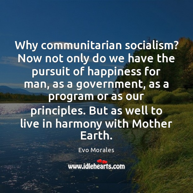 Image, Why communitarian socialism? Now not only do we have the pursuit of