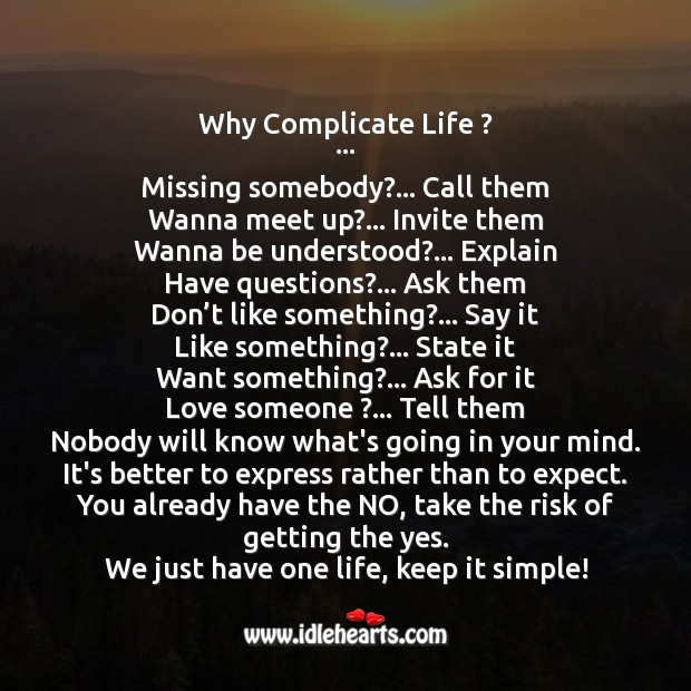 Why complicate life? Love Someone Quotes Image