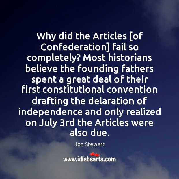 Image, Why did the Articles [of Confederation] fail so completely? Most historians believe