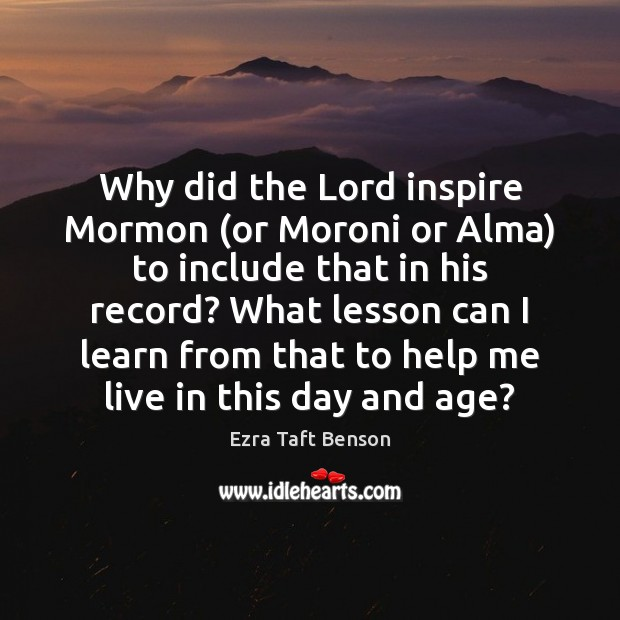 Why did the Lord inspire Mormon (or Moroni or Alma) to include Image