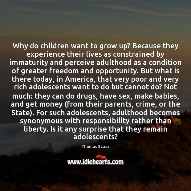 Why do children want to grow up? Because they experience their lives Image