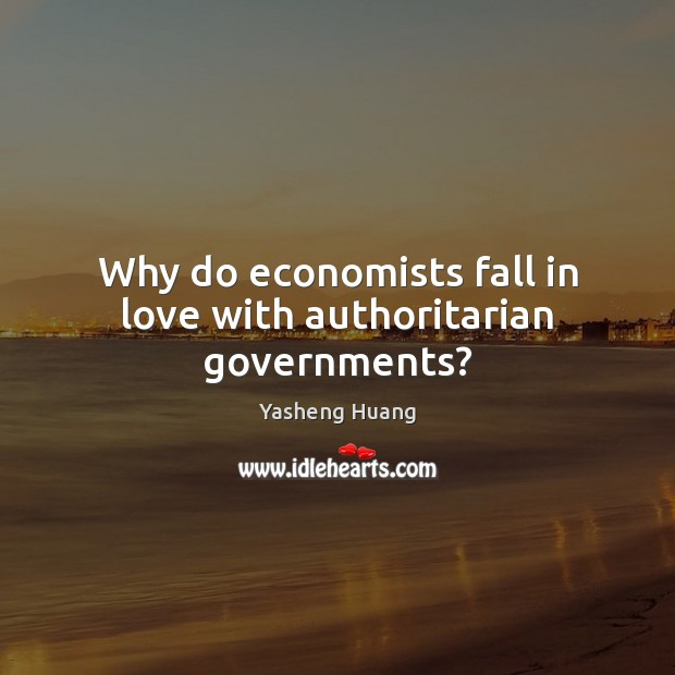 Image, Why do economists fall in love with authoritarian governments?