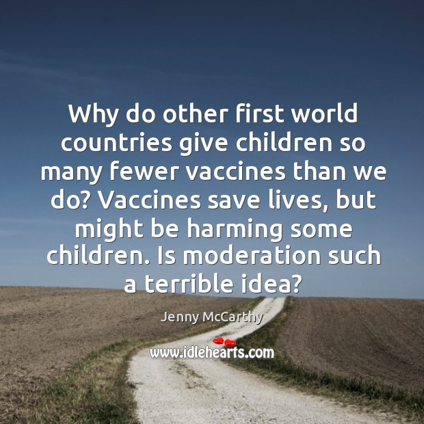 Image, Why do other first world countries give children so many fewer vaccines than we do? vaccines save lives