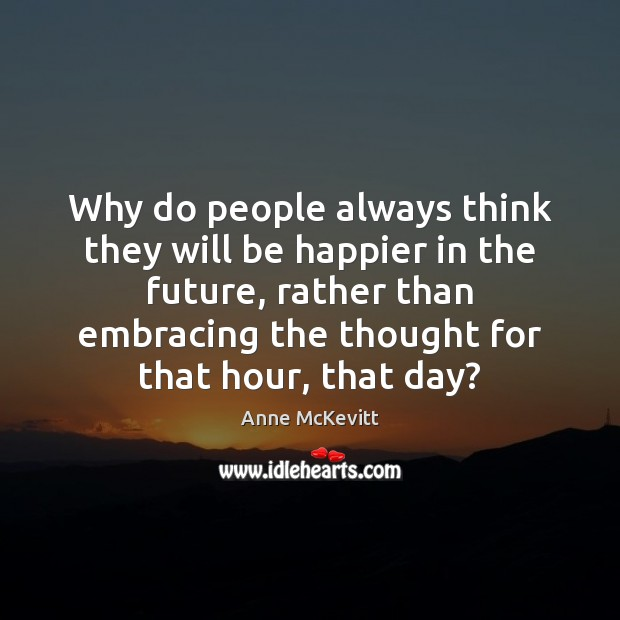 Why do people always think they will be happier in the future, Image