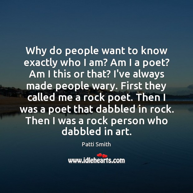 Why do people want to know exactly who I am? Am I Image