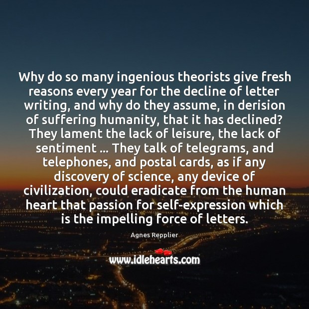 Why do so many ingenious theorists give fresh reasons every year for Humanity Quotes Image