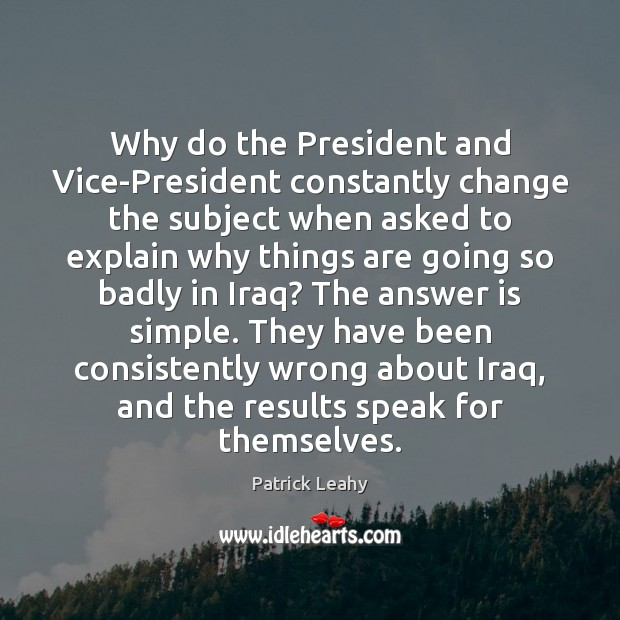 Why do the President and Vice-President constantly change the subject when asked Image
