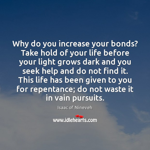 Image, Why do you increase your bonds? Take hold of your life before