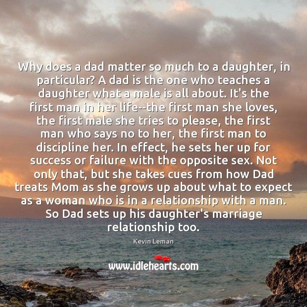 Why does a dad matter so much to a daughter, in particular? Image
