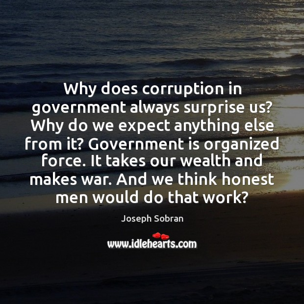 Why does corruption in government always surprise us? Why do we expect Image
