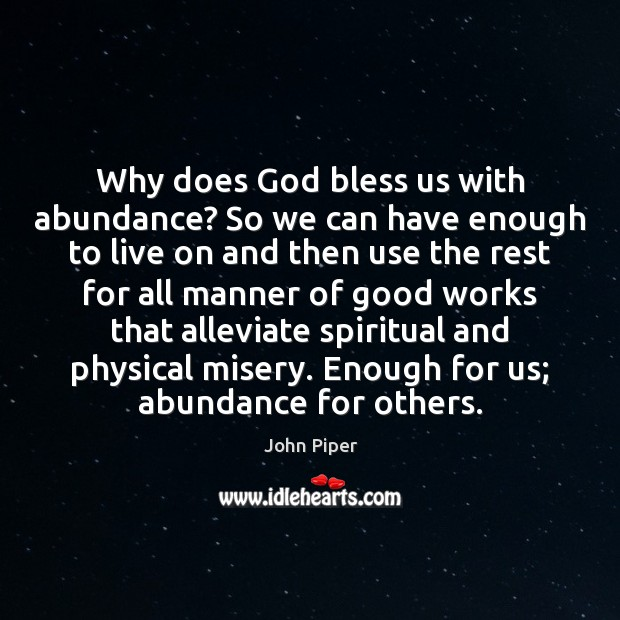 Why does God bless us with abundance? So we can have enough Image