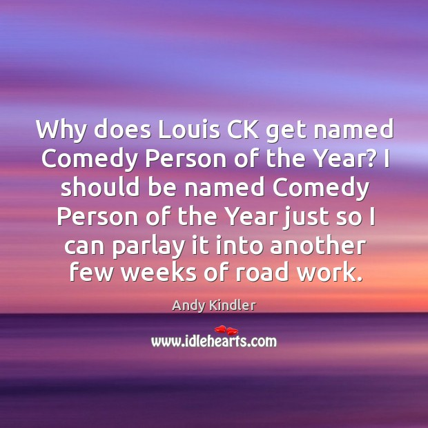Why does Louis CK get named Comedy Person of the Year? I Image