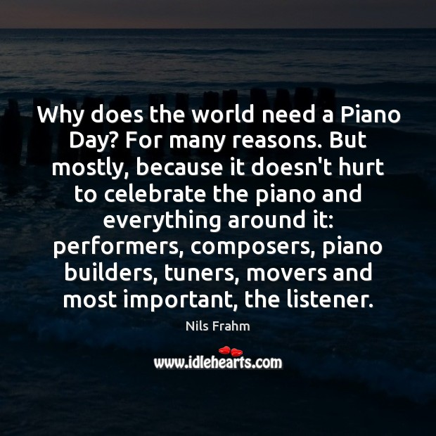 Why does the world need a Piano Day? For many reasons. But Image