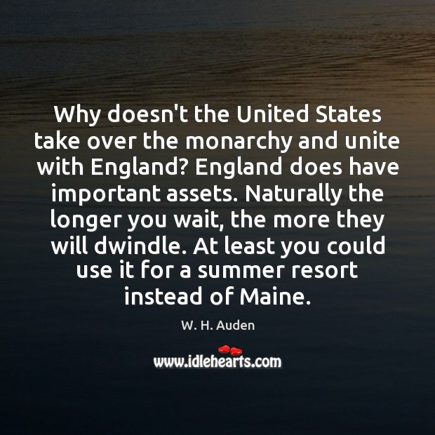 Why doesn't the United States take over the monarchy and unite with Image