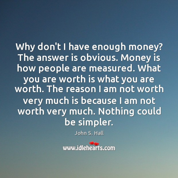 Image, Why don't I have enough money? The answer is obvious. Money is