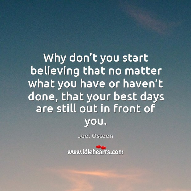 Image, Why don't you start believing that no matter what you have or haven't done