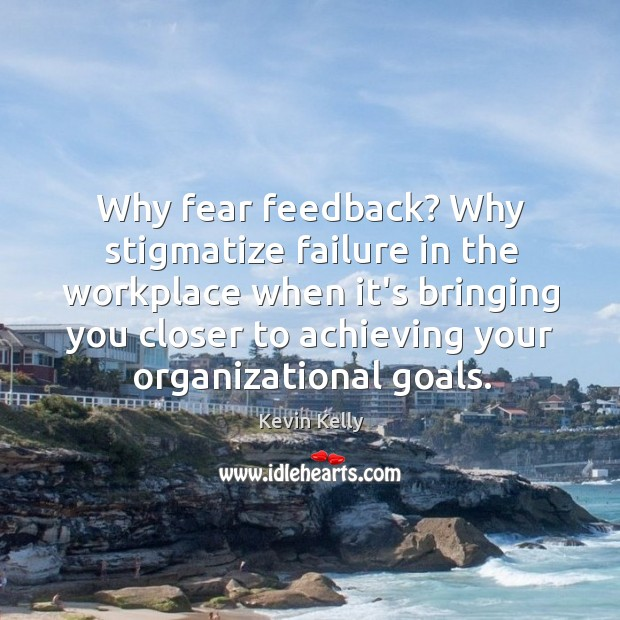 Why fear feedback? Why stigmatize failure in the workplace when it's bringing Image