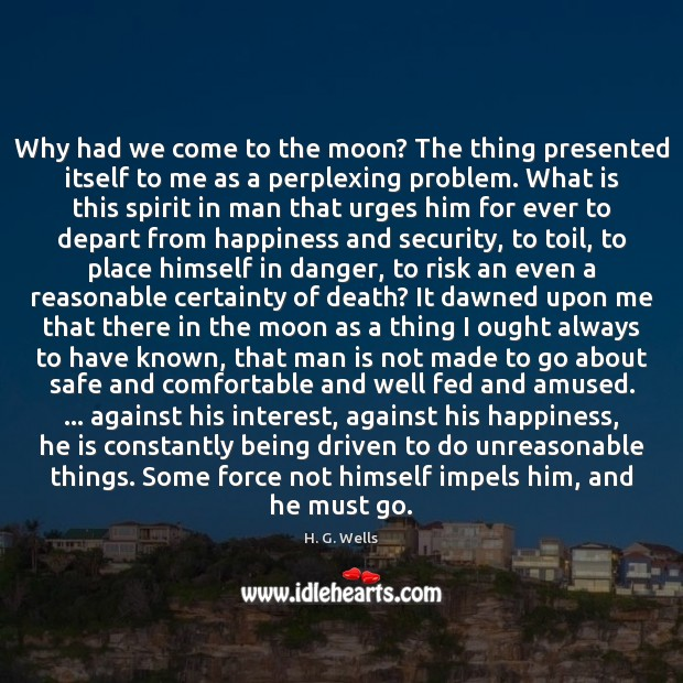 Image, Why had we come to the moon? The thing presented itself to