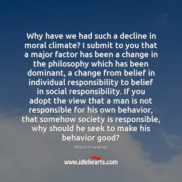 Why have we had such a decline in moral climate? I submit Social Responsibility Quotes Image