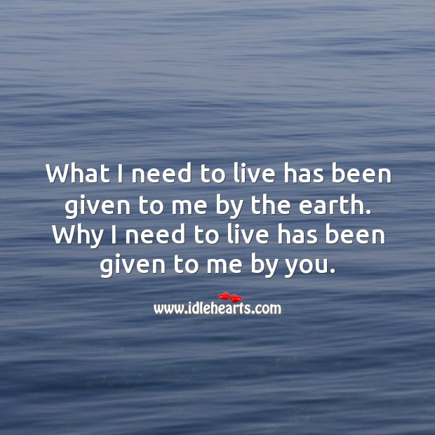 Why I need to live has been given to me by you. Best Love Quotes Image