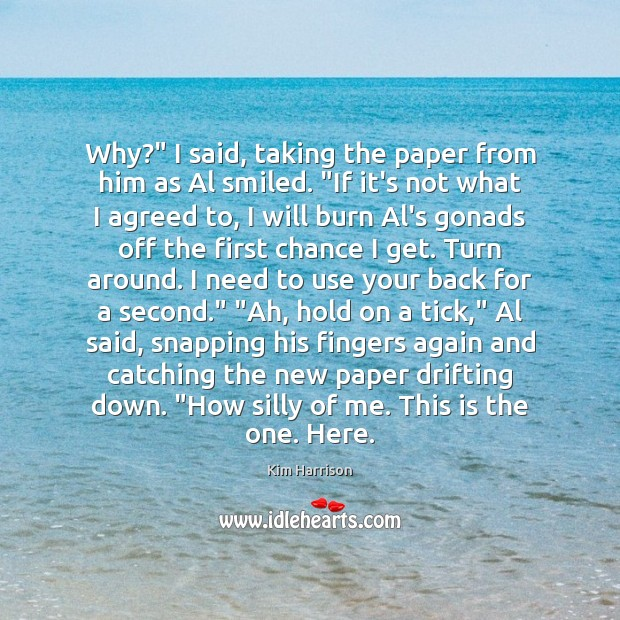 """Why?"""" I said, taking the paper from him as Al smiled. """"If Image"""