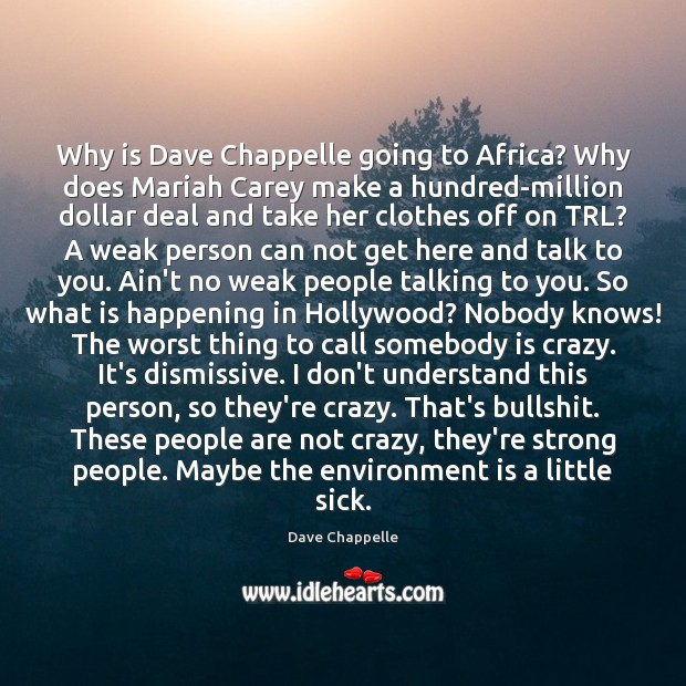 Why is Dave Chappelle going to Africa? Why does Mariah Carey make Dave Chappelle Picture Quote