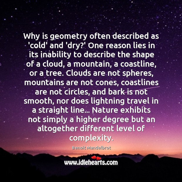 Why is geometry often described as 'cold' and 'dry?' One reason Image