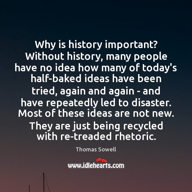 Why is history important? Without history, many people have no idea how Image