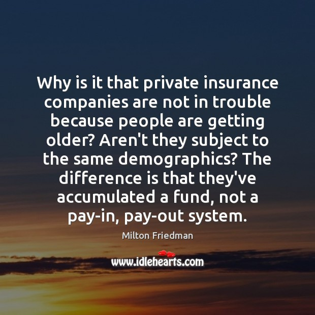 Why is it that private insurance companies are not in trouble because Image
