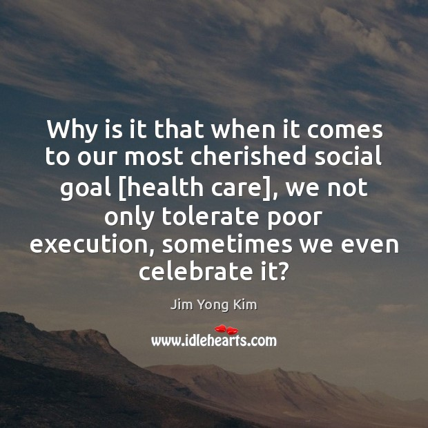 Why is it that when it comes to our most cherished social Celebrate Quotes Image