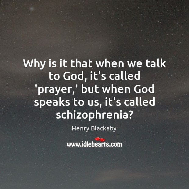 Why is it that when we talk to God, it's called 'prayer, Image