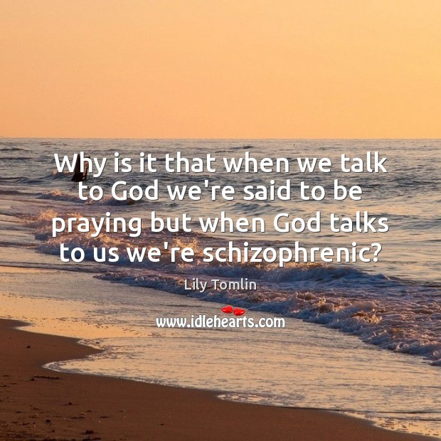 Why is it that when we talk to God we're said to Image