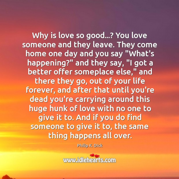 Why is love so good…? You love someone and they leave. They Image
