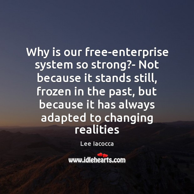 Image, Why is our free-enterprise system so strong?- Not because it stands
