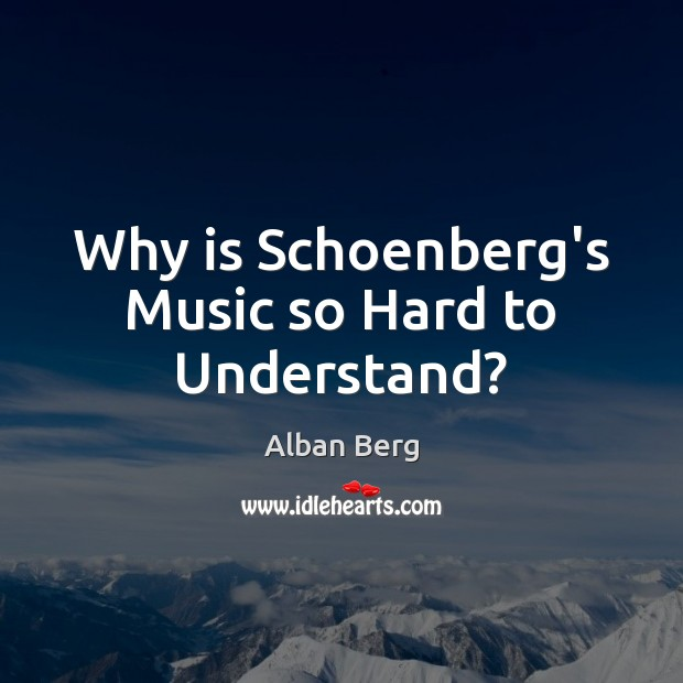 Image, Why is Schoenberg's Music so Hard to Understand?
