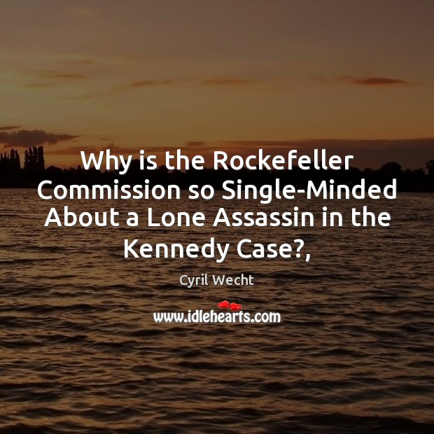 Why is the Rockefeller Commission so Single-Minded About a Lone Assassin in Image