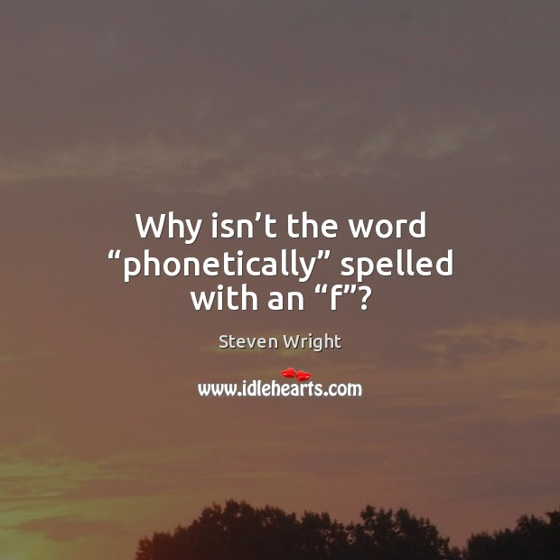 """Why isn't the word """"phonetically"""" spelled with an """"f""""? Image"""