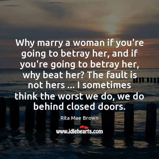 Picture Quote by Rita Mae Brown