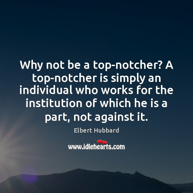 Image, Why not be a top-notcher? A top-notcher is simply an individual who