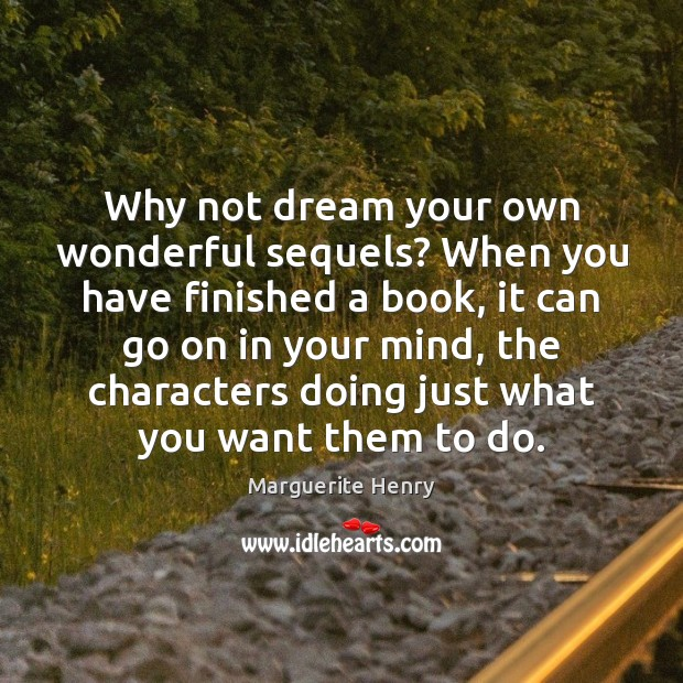 Why not dream your own wonderful sequels? When you have finished a Image