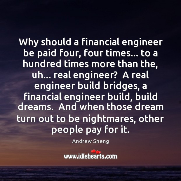 Image, Why should a financial engineer be paid four, four times… to a