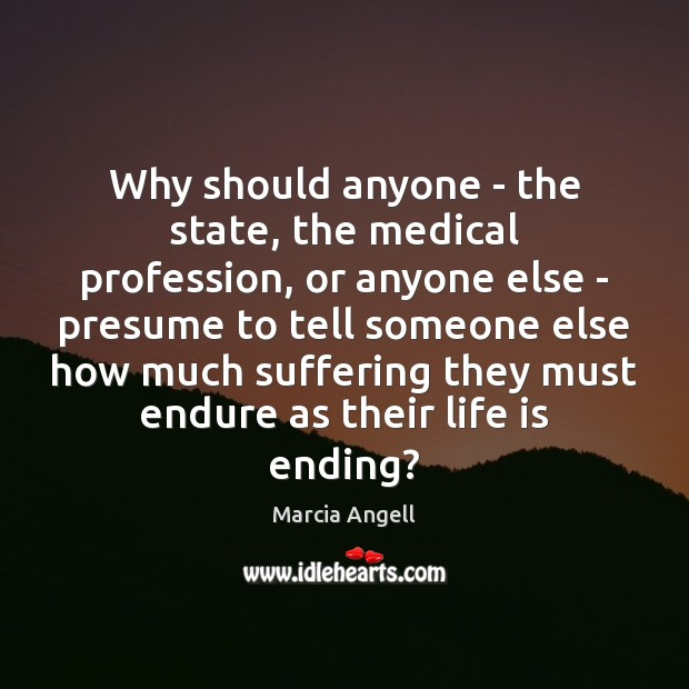 Image, Why should anyone – the state, the medical profession, or anyone else
