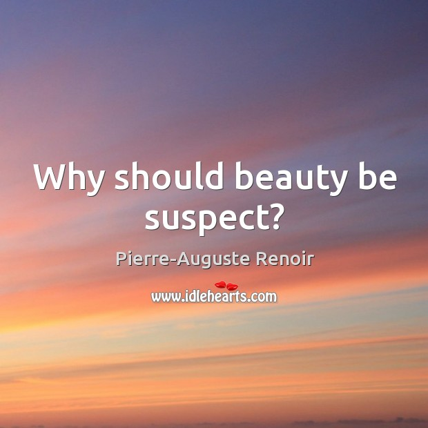Why should beauty be suspect? Image