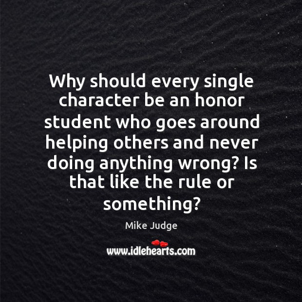 Image, Why should every single character be an honor student who goes around helping others