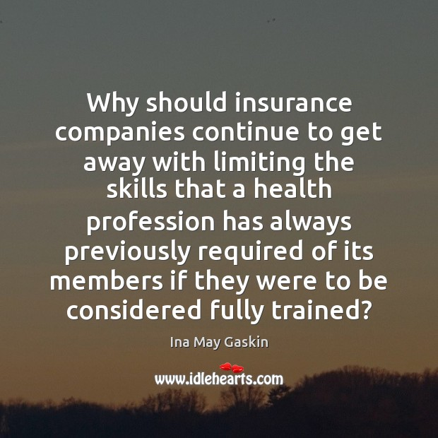 Image, Why should insurance companies continue to get away with limiting the skills