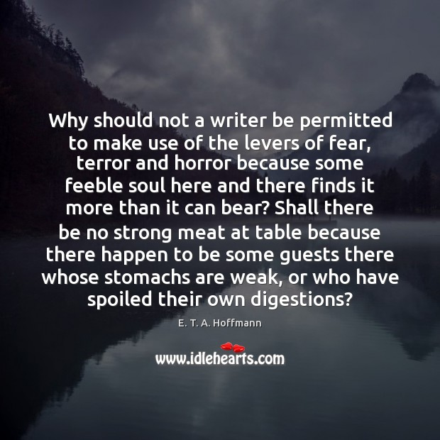 Why should not a writer be permitted to make use of the E. T. A. Hoffmann Picture Quote