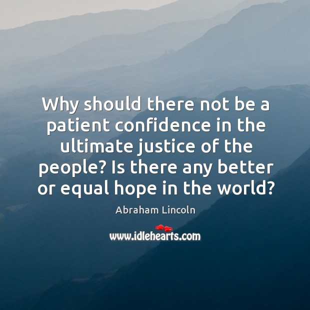 Image, Why should there not be a patient confidence in the ultimate justice